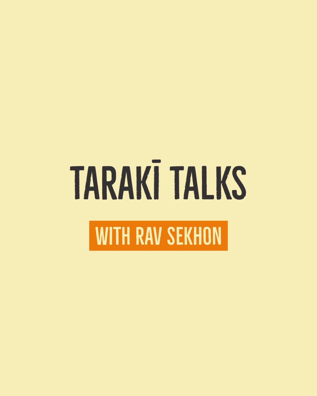Taraki Talks with Rav Sekhon